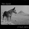 Church, The - Priest = Aura (2005 Deluxe Edition) '1992