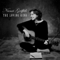 Nanci Griffith - The Loving Kind '2009