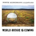 North Mississippi Allstars - World Boogie Is Coming '2013