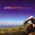 John Martyn - Heaven And Earth '2011