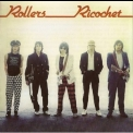 Rollers, The - Ricochet (2008 Remastered) '1981