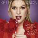 Kelly Clarkson - My Life Would Suck Without You [CDS] '2009