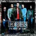 3 Doors Down - It's Not My Time [CDS] '2008