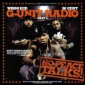 Whoo Kid, 50 Cent - No Peace Talks! (g-unit Radio Part 4) '2006