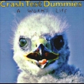 Crash Test Dummies - A Worm's Life '1996