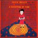Jack Bruce - A Question Of Time (2011 Remastered) '1989