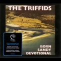 Triffids, The - Born Sandy Devotional '1986