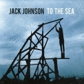 Jack Johnson - To The Sea '2010