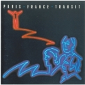 Paris France Transit - Paris France Transit (1997 Reissue) '1982