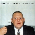 Bruce Hornsby - Spirit Trail (Limited Edition) '1998