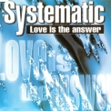 Systematic - Love Is The Answer '1994
