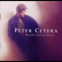 Peter Cetera(Chicago) - World Falling Down '1992