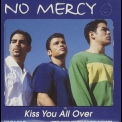 No Mercy - Kiss You All Over & Bonita [CDS] '1997