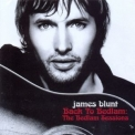 James Blunt - Back To Bedlam: The Bedlam Sessions '2006