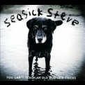 Seasick Steve - You Can't Teach An Old Dog New Tricks '2011