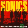 Sonics, The - Maintaining My Cool '1991