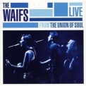 Waifs, The - Live From The Union Of Soul '2009