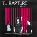 Rapture - Mirror '1999