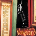 Tom Harrell - Live At The Village Vanguard '2002