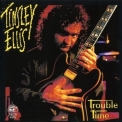 Tinsley Ellis - Trouble Time '1992