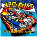 Fireballs, The - Life Takes Too Long '1997