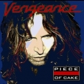 Vengeance - Piece Of Cake '2013