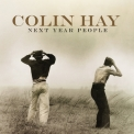 Colin Hay - Next Year People '2015