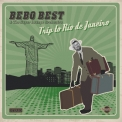Bebo Best & The Super Lounge Orchestra - Trip To Rio De Janeiro '2015