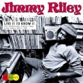 Jimmy Riley - Live It To Know It '2015