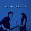Striking Matches - Nothing But The Silence '2015