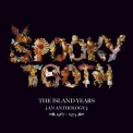 Spooky Tooth - The Island Years (An Antology) 1967-1974 '2015