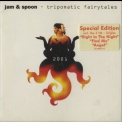 Jam & Spoon - Tripomatic Fairytales 2001 (special Edition) '1995