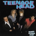 Teenage Head - Some Kinda Fun '1982