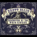 Brett Ellis - Redemption At The Mojo Circus '2014
