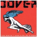 Dover - I Was Dead For 7 Weeks In The City Of Angels '2001