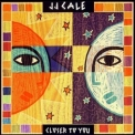 J. J. Cale - Closer To You '1994
