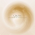 Cross, The - The Thrill Of Nothingness '2009