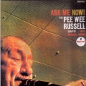 Pee Wee Russell - Ask Me Now! '1963