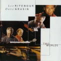 Dave Grusin & Lee Ritenour - Two Worlds '2000