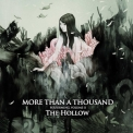 More Than A Thousand - The Hollow '2006