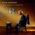 Nitin Sawhney - Last Days Of Meaning '2011