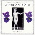 Christian Death - The Decomposition Of Violets: An Evening With Christian Death - Live In Holly... '1985