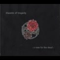 Theatre Of Tragedy - A Rose For The Dead '1997