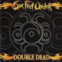 Six Feet Under - Double Dead Redux '2001