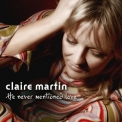 Claire Martin - He Never Mentioned Love '2007