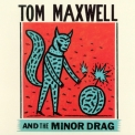 Tom Maxwell & The Minor Drag - Tom Maxwell And The Minor Drag '2014