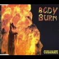 Cubanate - Body Burn '1993