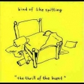 Kind of Like Spitting - The Thrill Of The Hunt '2006