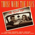 Various Artists - Those Were The Days: The Good Life '2015