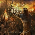 Claim The Throne - Triumph And Beyond Digipak '2010